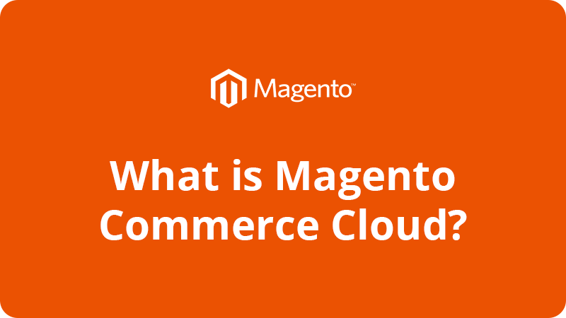 What is Magento Commerce Cloud?
