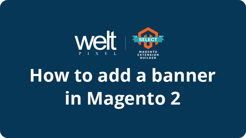 How to a add banner in Magento 2: The easiest way