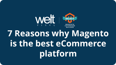 Why Magento 2 is the best - 7 reasons to choose this eCommerce platform