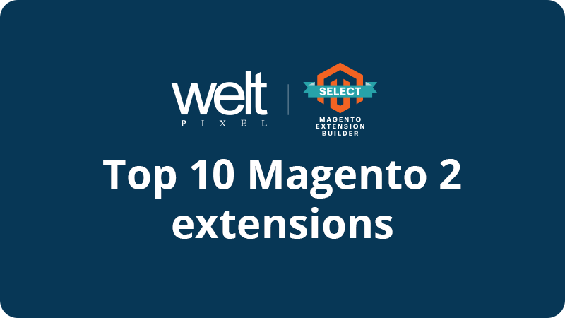 Top Magento 2 extensions - The best and most popular extensions from WeltPixel